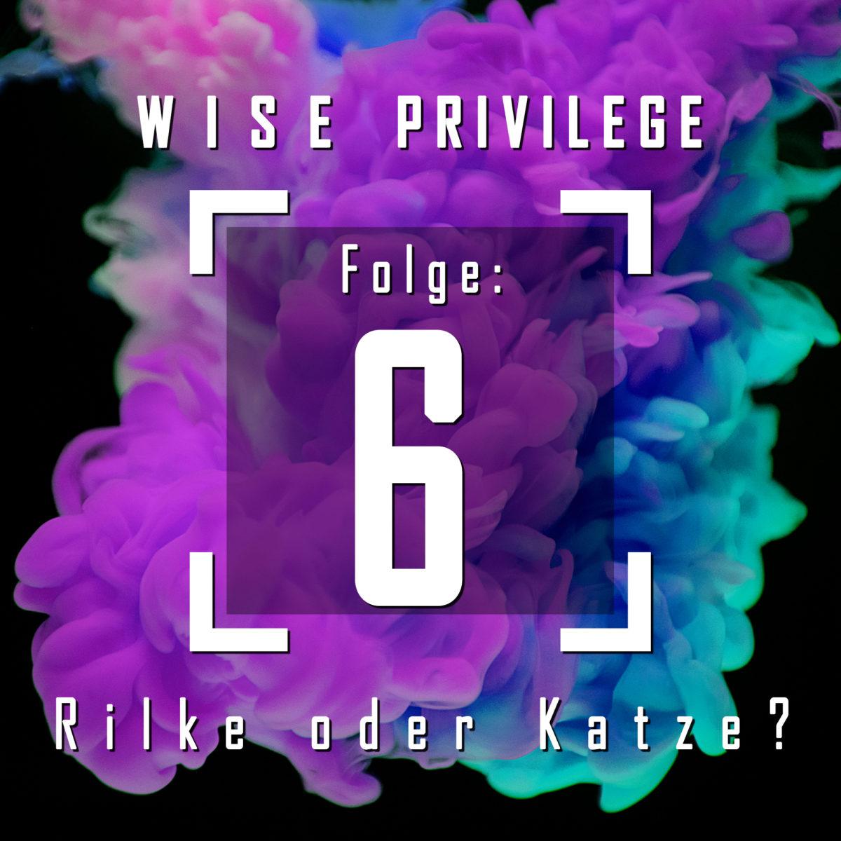 Folge 6: Rilke oder Katze