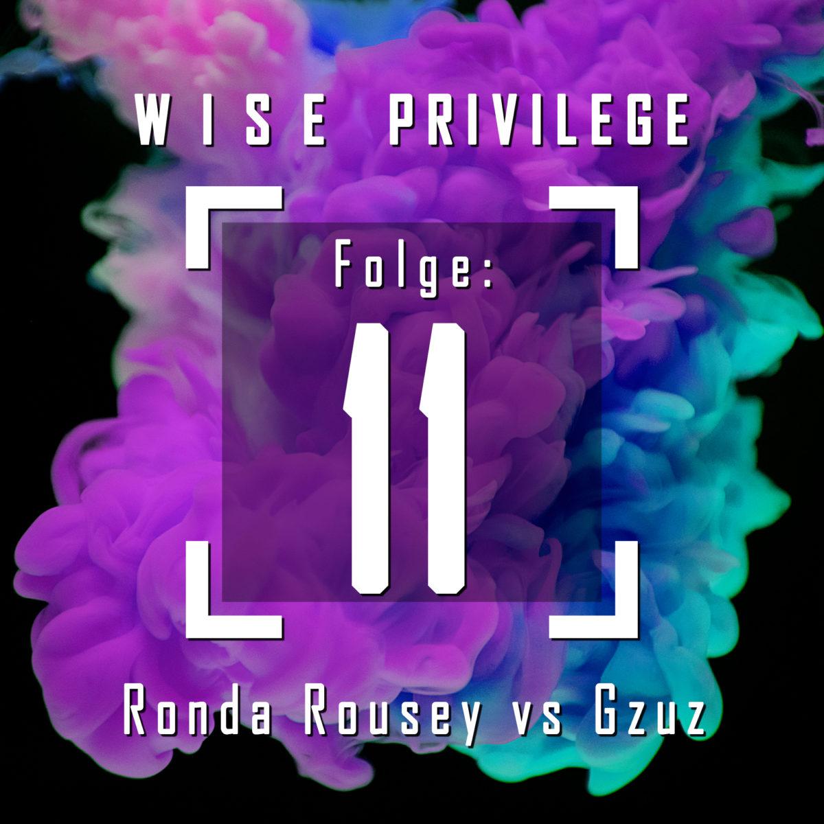 Folge 11: Ronda Rousey vs Gzuz